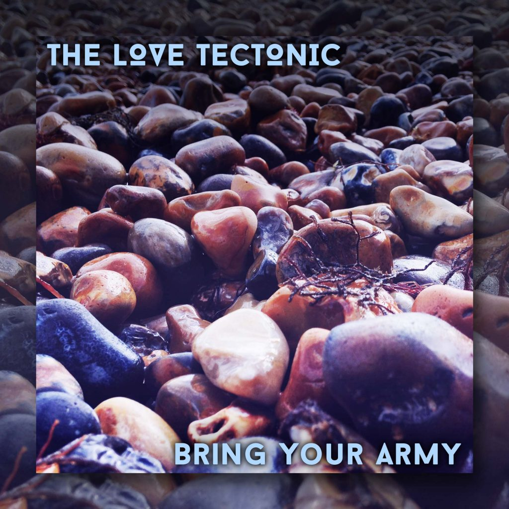 The Love Tectonic - Bring Your Army Official Cover Art