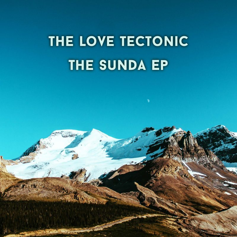 The Sunda EP 2000 x 2000 Official Cover Art - The Love Tectonic