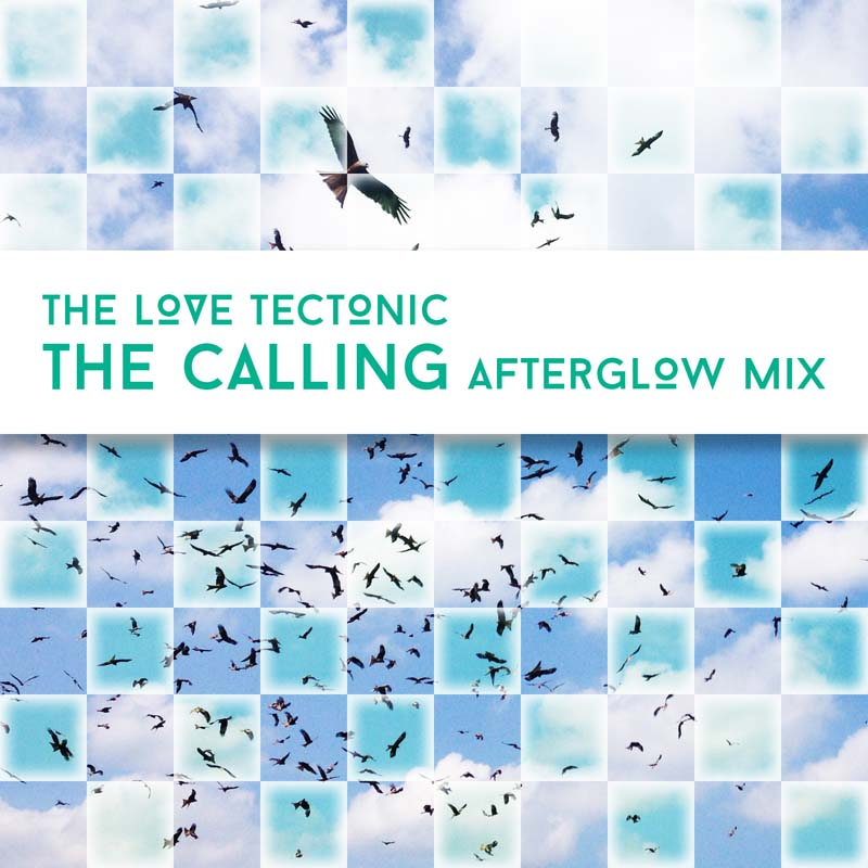 The Calling Afterglow Mix Cover Art - The Love Tectonic - TLT