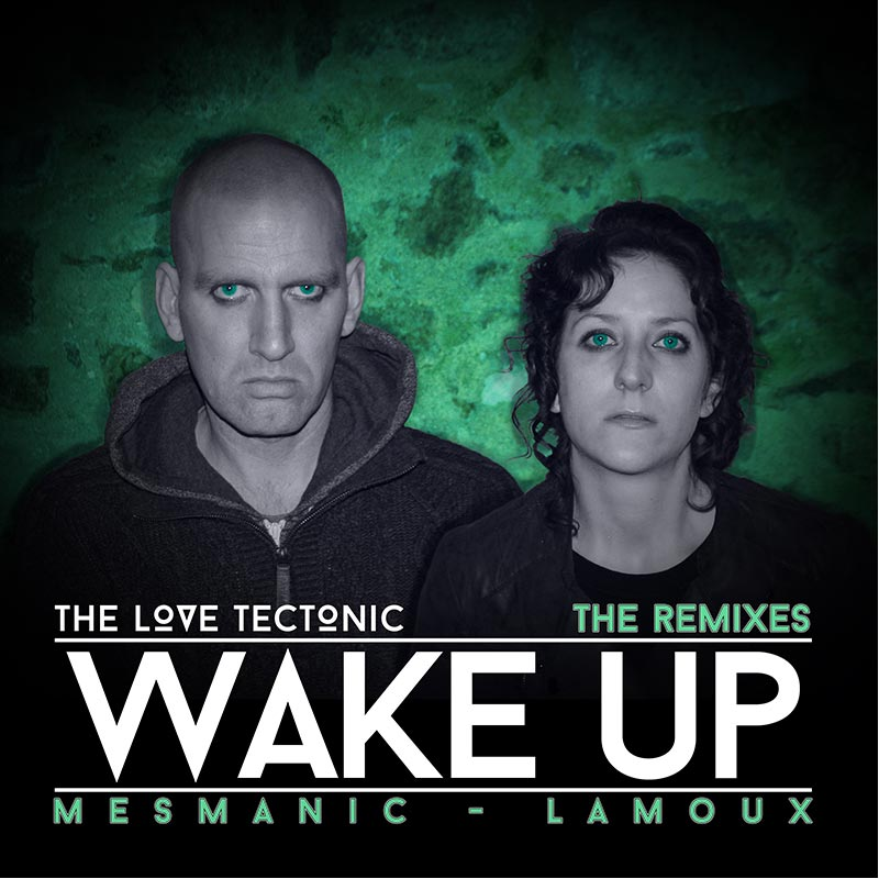 The Love Tectonic - Wake Up (The Remixes) Official Cover Art