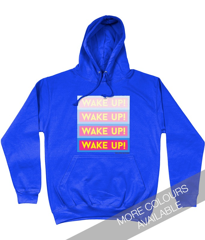 Wake Up Unisex Hoodie designed by The Love Tectonic
