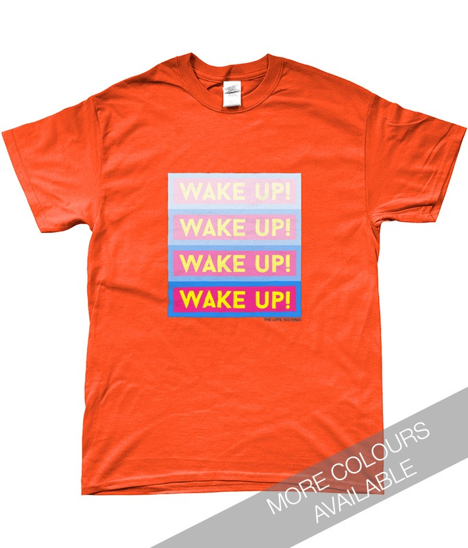 Wake Up Unisex T-shirt designed by The Love Tectonic